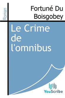 Le Crime de l'omnibus de Fortuné Du Boisgobey - fiche descriptive