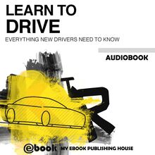 Learn to Drive - Everything New Drivers Need to Know