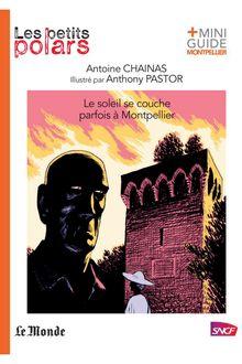 Le soleil se couche parfois à Montpellier de Antoine Chainas - fiche descriptive