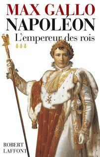 Napoléon - Tome 3 - Max GALLO