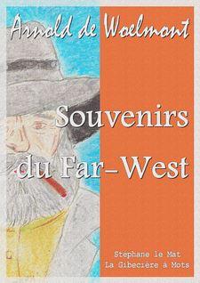 Souvenirs du Far-West - Arnold de Woelmont
