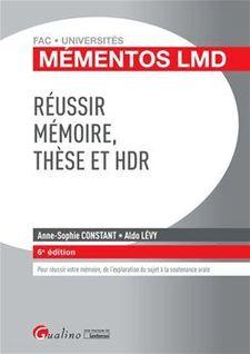 Mémentos LMD - Réussir mémoire, thèse et HDR - 6e édition - Aldo Lévy, Anne-Sophie Constant