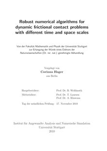 Robust numerical algorithms for dynamic frictional contact problems with different time and space scales [Elektronische Ressource] / vorgelegt von Corinna Hager