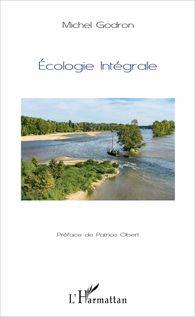 Ecologie intégrale - Michel Godron