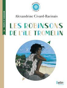 Lire Les Robinsons de l'île Tromelin de Aline Bureau, Alexandrine Civard-Racinais