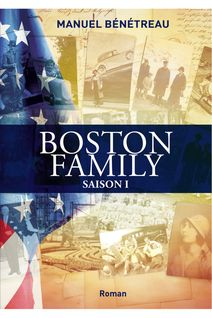 BOSTON FAMILY SAISON 1 - Manuel Bénétreau