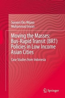 Moving the Masses: Bus-Rapid Transit (BRT) Policies in Low Income Asian Cities