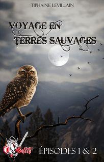 Voyage en terres sauvages, épisodes 1 et 2 - Tiphaine Levillain