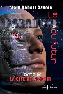 Le paradoxe du futur, tome 2 : La cité de l