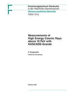 Measurements of high energy cosmic rays above 10 PeV with KASCADE-Grande [Elektronische Ressource] / Fabiana Cossavella