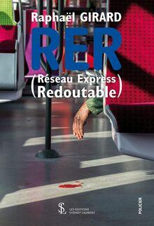 R.E.R. (Réseau Express Redoutable) de Raphael Girard - fiche descriptive