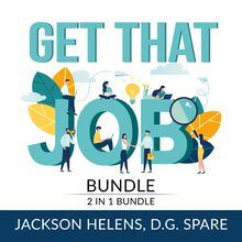 Get That Job Bundle: 2 in 1 Bundle, Job Search Guide and Getting Hired