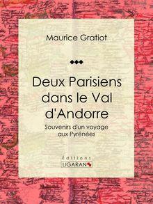 Deux Parisiens dans le Val d'Andorre de Ligaran, Maurice Gratiot - fiche descriptive
