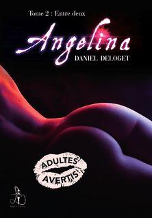 Angelina tome 2 - Daniel Deloget