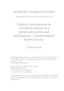 Magnetic investigations on correlated electrons in a pseudo-spin-system and ferromagnetic, nanomechanical hybrid systems [Elektronische Ressource] / Tjark Windisch