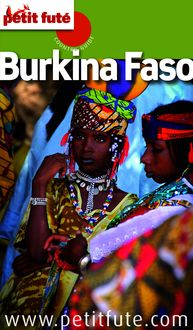 Burkina Faso 2016 Petit Futé (avec cartes, photos + avis des lecteurs) de Dominique Auzias, Jean-Paul Labourdette - fiche descriptive