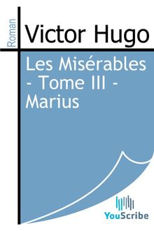 Les Misérables - Tome III - Marius de Victor Hugo - fiche descriptive