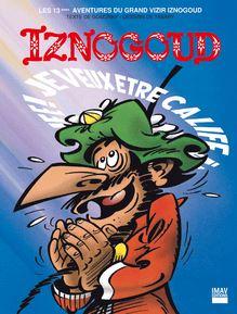 Iznogoud - Je veux être calife à la place du calife - Album 13 de René Goscinny, Jean Tabary - fiche descriptive