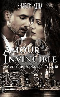 Les guerriers de l'ombre : Amour invincible - Tome 10