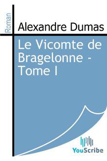 Le Vicomte de Bragelonne - Tome I de Alexandre Dumas - fiche descriptive