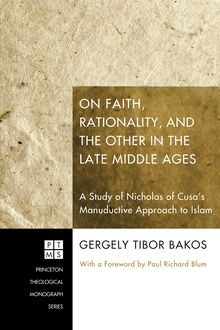 On Faith, Rationality, and the Other in the Late Middle Ages: