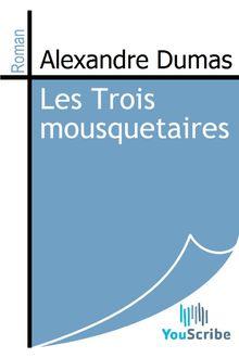 Les Trois mousquetaires de Alexandre Dumas - fiche descriptive