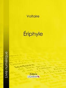 Eriphyle de Ligaran, Voltaire - fiche descriptive