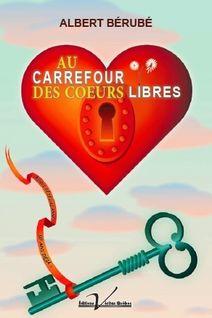 Au carrefour des cœurs libres - Albert Bérubé