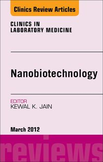 NanoOncology, An Issue of Clinics in Laboratory Medicine - E-Book