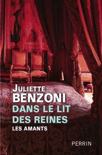 Dans le lit des reines - Juliette BENZONI