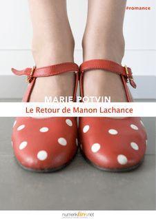 Le Retour de Manon Lachance - Marie Potvin