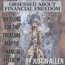 Obsessed about financial freedom
