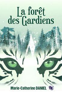 La forêt des Gardiens - Marie-Catherine Daniel