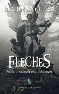 Flèches - Recueil de poésie homoérotique - Brahim Megherbi