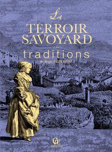 Le Terroir savoyard et ses traditions de Régis Déperraz - fiche descriptive