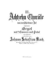 Partition complète, choral préludes, Choräle von verschiedener Art ; The Great Eighteen