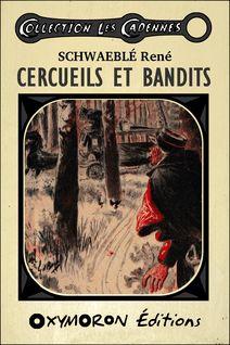 Cercueils et bandits - René Schwaeblé, Gil Baer
