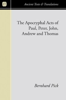 The Apocryphal Acts of Paul, Peter, John, Andrew, and Thomas