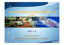 Characteristics of Industrial R&D in K orea