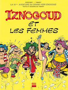 Iznogoud et les femmes - Album 16 de Jean Tabary, Jean Tabary - fiche descriptive