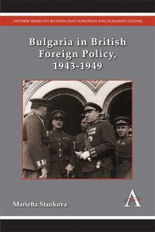 Bulgaria in British Foreign Policy, 19431949