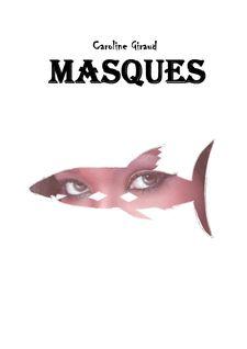 MASQUES - Caroline Giraud