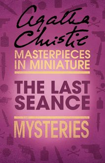 The Last Séance: An Agatha Christie Short Story