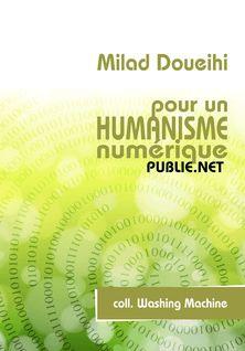 Pour un humanisme numérique - Milad Doueihi