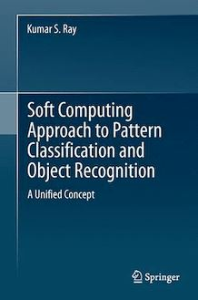 Soft Computing Approach to Pattern Classification and Object Recognition