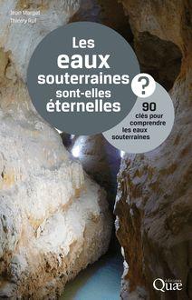 Les eaux souterraines sont-elles éternelles ? de Jean Margat, Thierry Ruf - fiche descriptive
