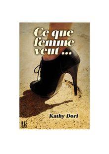 Lire Ce que femme veut... de Kathy DORL