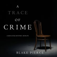 A Trace of Crime (a Keri Locke Mystery--Book #4)