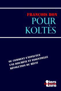 Pour Koltès de François Bon - fiche descriptive