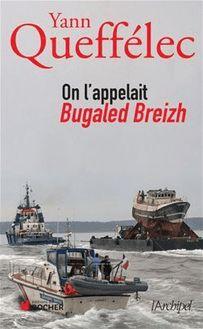 On l'appelait Bugaled Breizh de Yann Queffélec - fiche descriptive